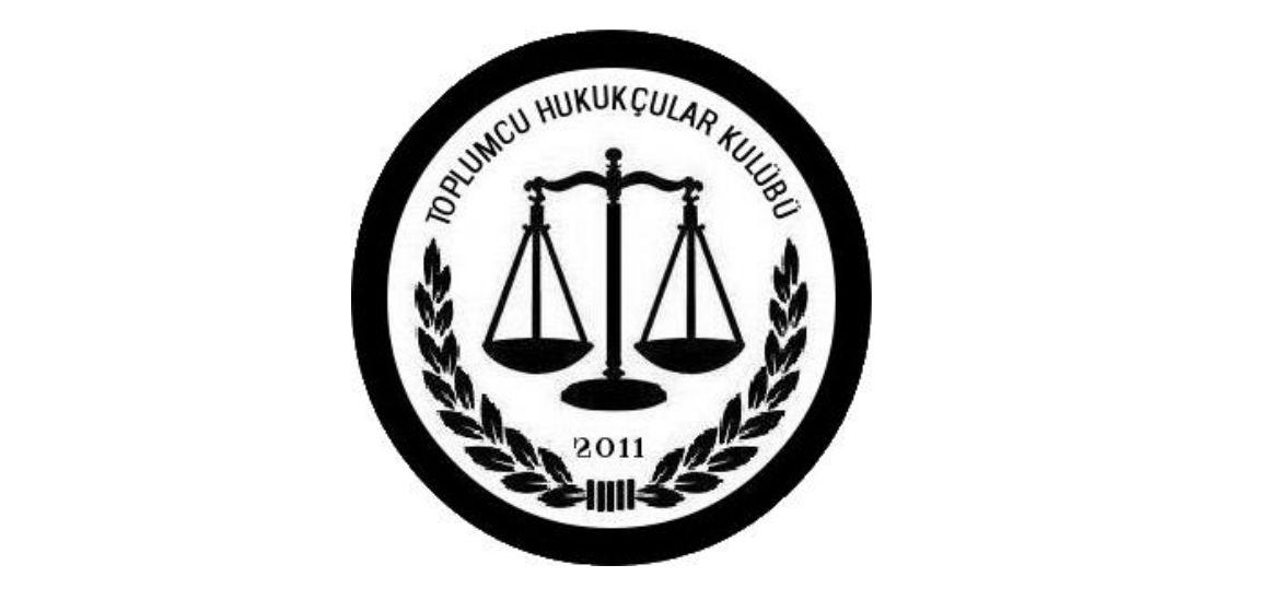 Toplumcu Hukukçular Kulübü'nden Açıklama: Zinciri Kırmak İçin