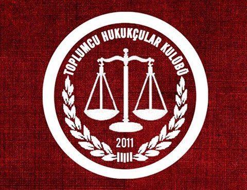 Toplumcu Hukukçular Kulübünden Açıklama; Mesleğimizi Yapmak İstiyoruz