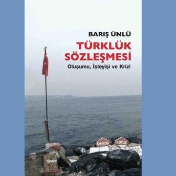 Av.Albert Yüksel Yazdı; Türklük Sözleşmesi Bağlamında Toplumsal Mutabakat ve Ulus-Devlet Paradigmasına Giriş